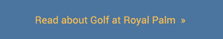 Read about Golf at Royal Palm
